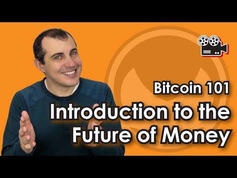 Bitcoin 101 – Introduction to the Future of Money